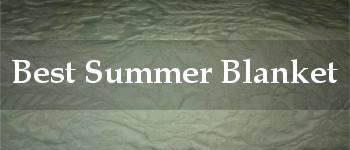best summer blanket reviews