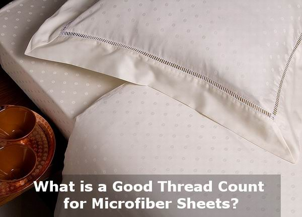 what is a good thread count for microfiber sheets