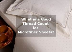 best thread count for microfiber sheets